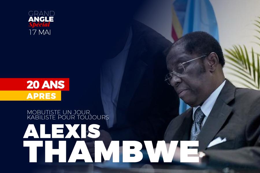 Alexis Thambwe Mwamba: Mobutiste un jour, Kabiliste pour toujours